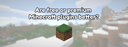 Are free or premium Minecraft plugins better?