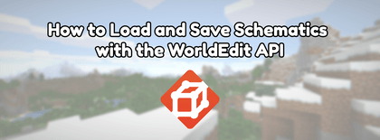 How to Load and Save Schematics with the WorldEdit API