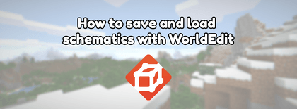 How to save and load schematics with WorldEdit