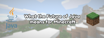 What the Future of Java means for Minecraft