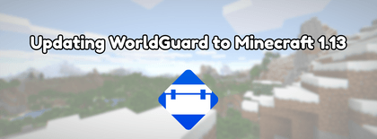 Updating WorldGuard to Minecraft 1.13