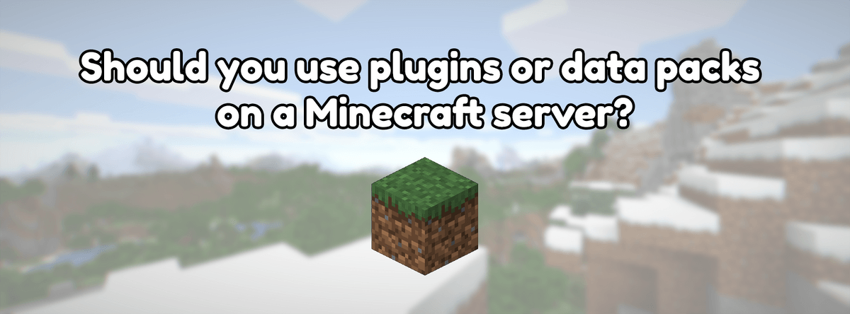 Should you use plugins or data packs on a Minecraft server?