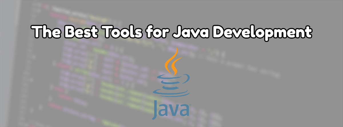 The Best Tools for Java Development