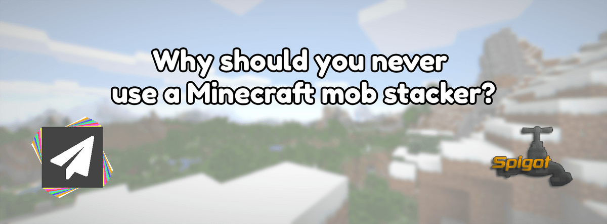 Why should you never use a Minecraft mob stacker?